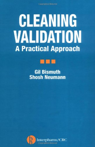 Cleaning Validation: A Practical Approach by CRC Press