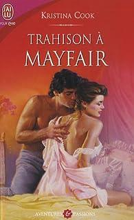 Trahison à Mayfair par Kristina Cook