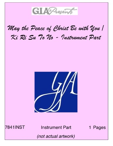 Download May the Peace of Christ Be with You / Ki Ri Su To No - Instrument Part - Lori True pdf epub