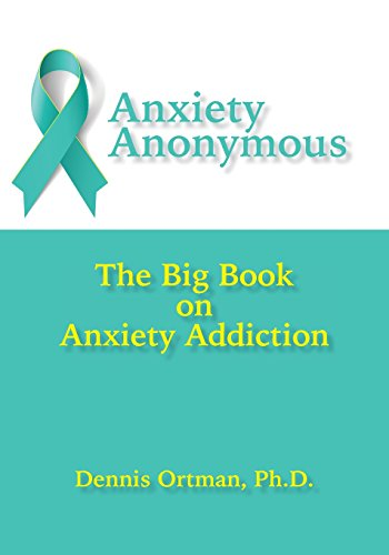 Anxiety Anonymous: The Big Book on Anxiety Addiction (Msi White Book)