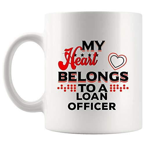 My Heart Belong Loan Officer Mug Best Coffee Cup Mugs Gift Love Couples Wife Husband Girlfriend Boyfriend Valentine | Loans Funny World Best Mortgage Loan Originators bank Gift Mom Dad