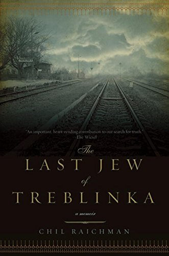 The Last Jew of Treblinka: A Memoir (The Last Jew Of Treblinka A Memoir)