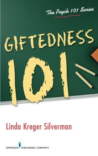 Giftedness 101 (Psych 101) by Linda Silverman PhD (2012-12-12)