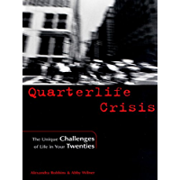 Quarterlife Crisis: The Unique Challenges of Life in Your Twenties (English Edition)