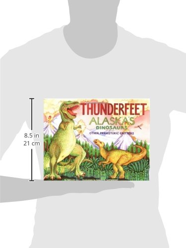 Thunderfeet: Alaska's Dinosaurs and Other Prehistoric Critters (PAWS IV) by Brand: Sasquatch Books (Image #2)