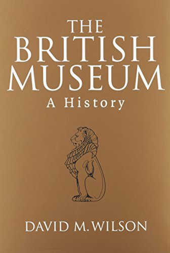 The British Museum: A History (Peoples of the Past)
