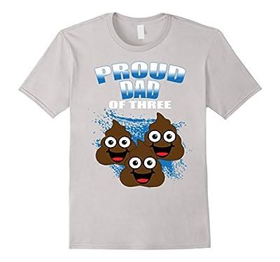 Proud Dad Of Three Poop Funny Poop Emoji Shirt For Dad