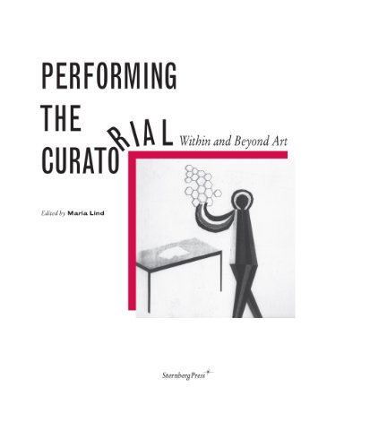 Performing the Curatorial: With and Beyond Art