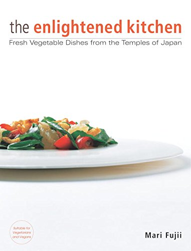 The Enlightened Kitchen: Fresh Vegetable Dishes from the Temples of Japan by Brand: Kodansha USA
