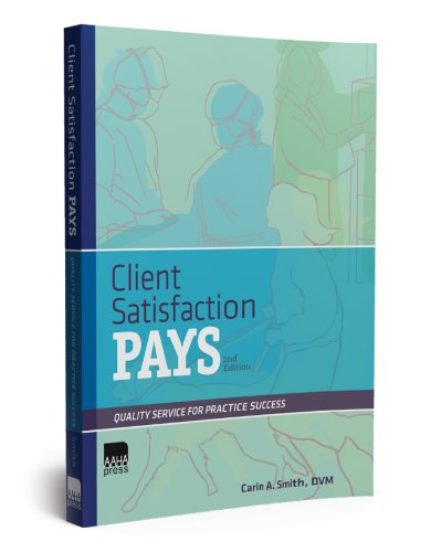 Client Satisfaction Pays: Quality Service for Practice Success