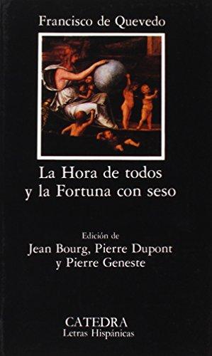 La hora de todos y la Fortuna con seso (Letras Hispánicas) por Francisco de Quevedo