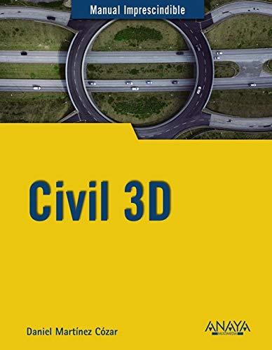 Civil 3D (Manuales Imprescindibles) por Martínez Cózar, Daniel