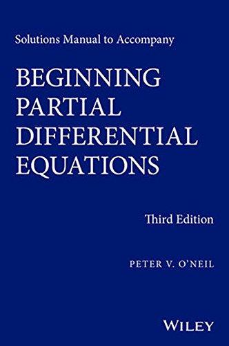 Solutions Manual to Accompany Beginning Partial Differential Equations (Pure and Applied Mathematics: A Wiley Series of Texts, Monographs and Tracts)