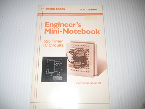 Engineer's Mini-Notebook 555 Timer IC Circuits; Cat No. 276-5010 (Timer Circuits 555)