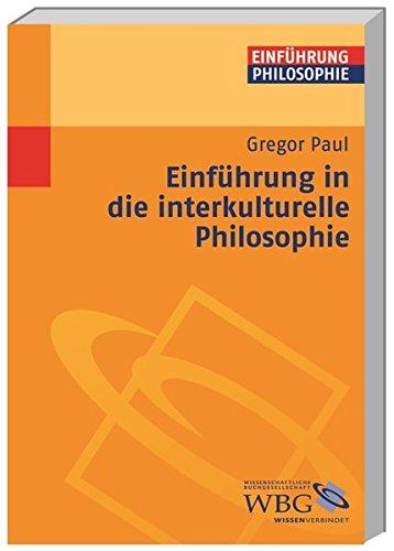 Einführung in die interkulturelle Philosophie (Philosophie kompakt)