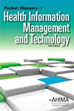 img - for Pocket Glossary of Health Information Management and Technology, Fifth Edition book / textbook / text book