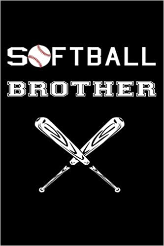 Libros descarga iphone gratis Softball Brother: Funny Softball Gift Journal ~ Lined Notebook To Write In