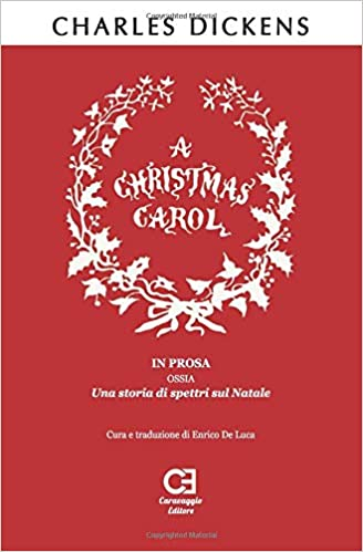 Regali Di Natale Traduzione Inglese.Amazon It A Christmas Carol In Prosa Ossia Una Storia Di Spettri