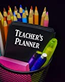 Teacher's Planner: Stay Organized, Plan and Track All Class Details With This Full-Color Planner For 2018-2019 Includes 2-Page Per Week Scheduler -...