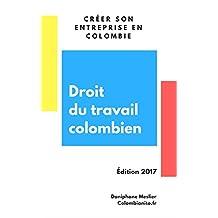 Droit du travail colombien: Créer son entreprise en Colombie (French Edition)