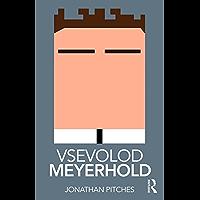 Vsevolod Meyerhold (Routledge Performance Practitioners)