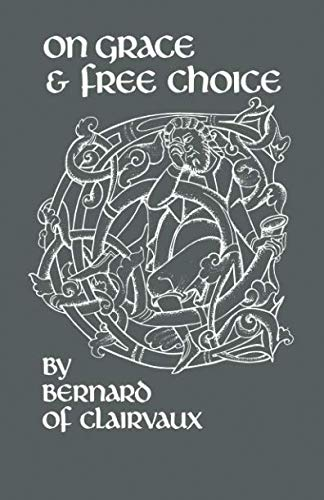 On Grace and Free Choice (Cistercian Fathers)