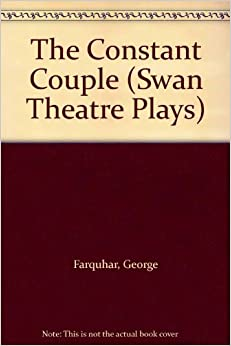 The Constant Couple (The Swan Theatre plays)