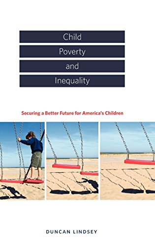 Child Poverty and Inequality: Securing a Better Future for America's Children