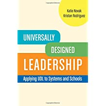 Universally Designed Leadership: Applying UDL to Systems and Schools