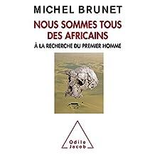 NOUS SOMMES TOUS DES AFRICAINS
