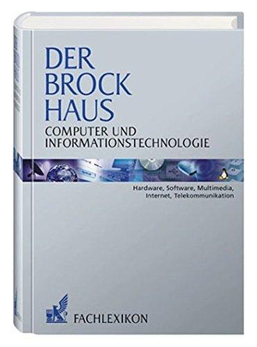 Der Brockhaus Computer und Informationstechnologie: Hardware, Software, Multimedia, Internet, Telekommunikation