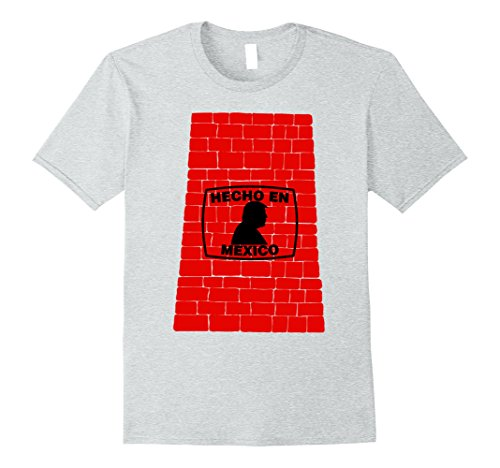 Mens Trump Wall Made In Mexico - Hecho En Mexico Shirt XL Heather (Costumes In Mexico)