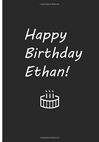 Happy Birthday Ethan! - Personalized Journal / Blank Lined Pages / Soft Matte: An Ethi Pike Collectible : Birthday Greetings