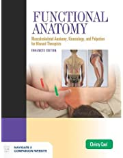 Functional Anatomy: Musculoskeletal Anatomy, Kinesiology, and Palpation for Manual Therapists, Enhanced Edition: Musculoskeletal Anatomy, Kinesiology, and Palpation for Manual Therapists, Enhanced Edition