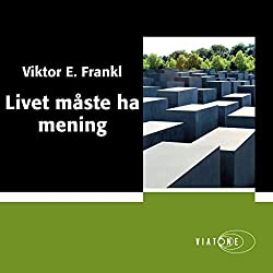 Livet måste ha mening [Man's Search for Meaning]