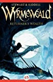 BY Stewart, Paul ( Author ) [{ Returner's Wealth (Wyrmeweald Trilogy) - IPS By Stewart, Paul ( Author ) Sep - 03- 2013 ( Paperback ) } ]