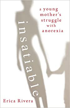 Book Insatiable: A Young Mother's Struggle with Anorexia