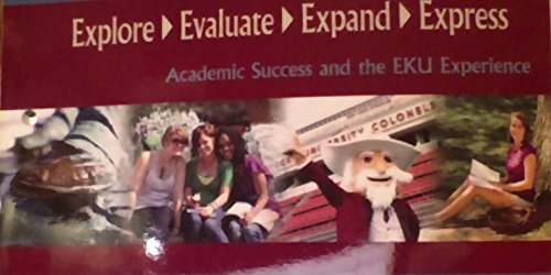 Explore, Evaluate, Expand, Express; Academic Success and the EKU Experience