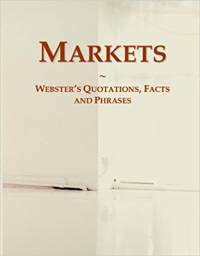 Markets: Webster's Quotations, Facts and Phrases