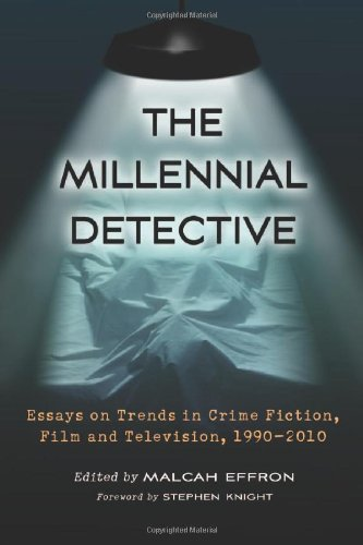 The Millennial Detective: Essays on Trends in Crime Fiction, Film and Television, 1990-2010