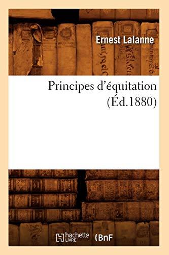 Principes d'équitation (Éd.1880) (Arts) por LALANNE E