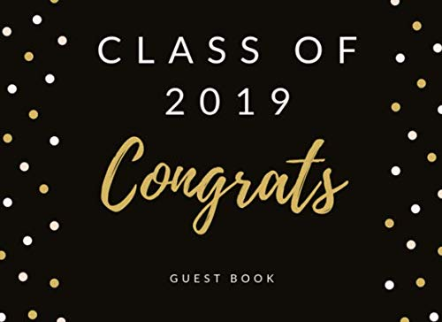 Class of 2019 Congrats Guest Book: Black and Gold Graduation Message -