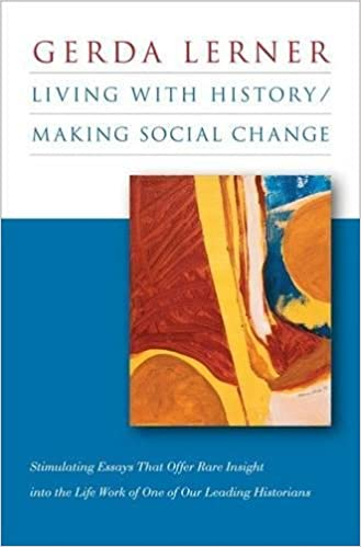 living history making social change gerda lerner  living history making social change gerda lerner 9780807832936 com books