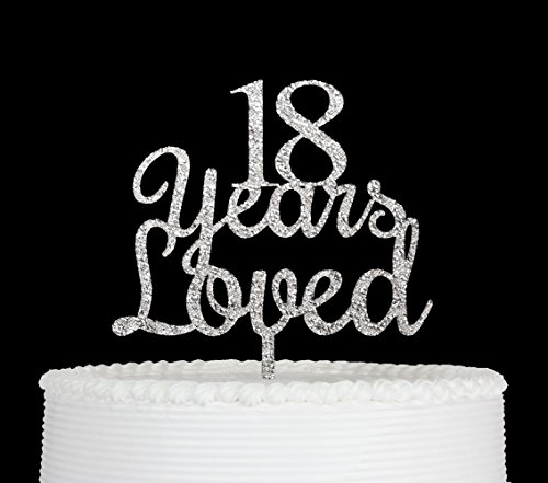 - 18 Years Loved Cake Topper Happy 18th Birthday Anniversary Party Decoration Premium Quality Acrylic Silver
