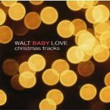 Walt Baby Love Christmas Tracks