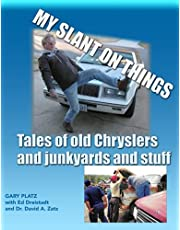 My slant on things: Tales of old Chryslers and junkyards and stuff