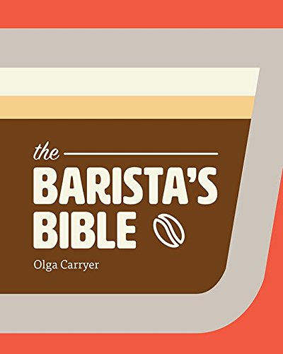 Barista's Bible by Olga Carryer