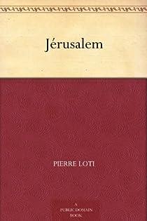 Jérusalem par Loti