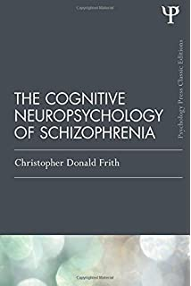 com the cognitive neuropsychology of schizophrenia essays  the cognitive neuropsychology of schizophrenia classic edition psychology press routledge classic editions