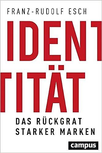 490fbce456f12c Identität  Das Rückgrat starker Marken - Franz-Rudolf Esch - Amazon.de   Bücher